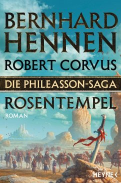 Rosentempel / Die Phileasson-Saga Bd.7 (eBook, ePUB) - Hennen, Bernhard; Corvus, Robert