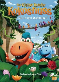 Auf in den Dschungel / Der kleine Drache Kokosnuss - Vorlesebuch zum Film Bd.2 (eBook, ePUB) - Siegner, Ingo
