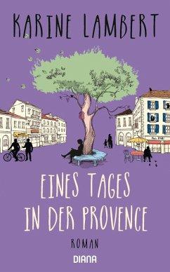 Eines Tages in der Provence (eBook, ePUB) - Lambert, Karine