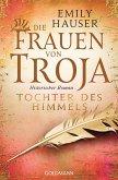 Tochter des Himmels / Die Frauen von Troja Bd.3 (eBook, ePUB)