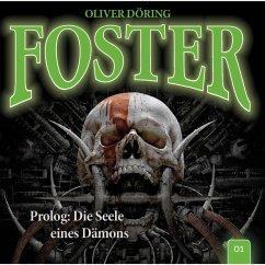 Foster, Folge 1: Prolog: Die Seele eines Dämons (MP3-Download) - Döring, Oliver
