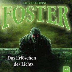 Foster, Folge 2: Das Erlöschen des Lichts (MP3-Download) - Döring, Oliver