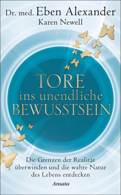 Tore ins unendliche Bewusstsein (eBook, ePUB) - Newell, Karen; Alexander, Eben
