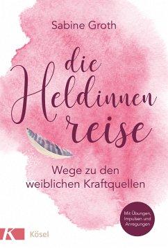 Die Heldinnenreise (eBook, ePUB) - Groth, Sabine
