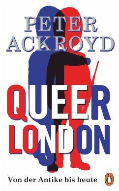 Queer London (eBook, ePUB) - Ackroyd, Peter