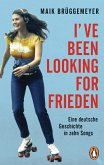 I've been looking for Frieden (eBook, ePUB)