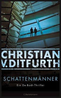 Schattenmänner / Kommissar Eugen de Bodt Bd.4 (eBook, ePUB) - Ditfurth, Christian V.