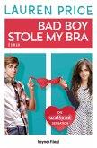 Bad Boy Stole My Bra (eBook, ePUB)