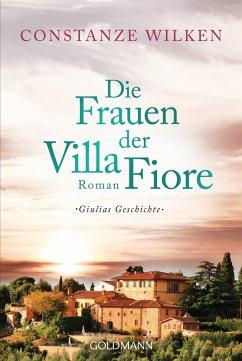 Giulias Geschichte / Die Frauen der Villa Fiore Bd.1 (eBook, ePUB) - Wilken, Constanze