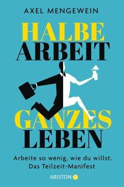 Halbe Arbeit - ganzes Leben (eBook, ePUB) - Mengewein, Axel