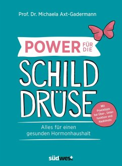 Power für die Schilddrüse (eBook, ePUB) - Axt-Gadermann, Michaela