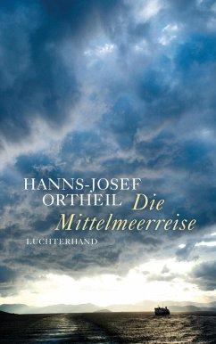 Die Mittelmeerreise (eBook, ePUB) - Ortheil, Hanns-Josef