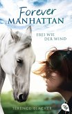 Forever Manhattan - Frei wie der Wind (eBook, ePUB)