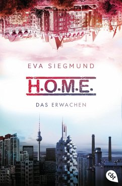 Das Erwachen / H.O.M.E. Bd.1 (eBook, ePUB) - Siegmund, Eva