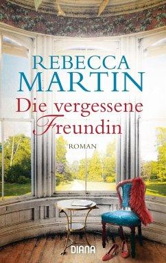 Die vergessene Freundin (eBook, ePUB) - Martin, Rebecca