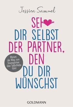 Sei dir selbst der Partner, den du dir wünschst (eBook, ePUB) - Samuel, Jessica
