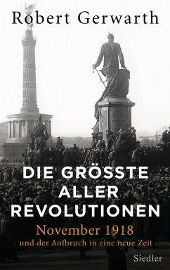 Die größte aller Revolutionen (eBook, ePUB) - Gerwarth, Robert