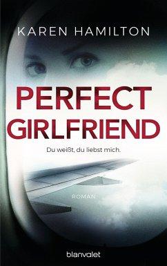 Perfect Girlfriend - Du weißt, du liebst mich. ...