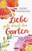 Liebe geht durch den Garten (eBook, ePUB)