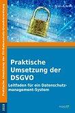Praktische Umsetzung der DSGVO (eBook, ePUB)