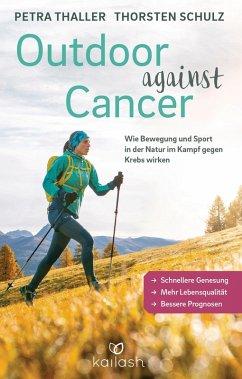 Outdoor against Cancer (eBook, ePUB) - Schulz, Thorsten; Thaller, Petra