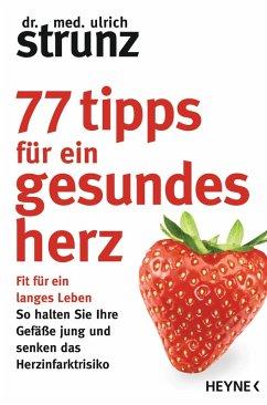 77 Tipps für ein gesundes Herz (eBook, ePUB) - Strunz, Ulrich