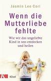 Wenn die Mutterliebe fehlte (eBook, ePUB)