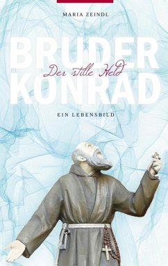 Bruder Konrad - Der stille Held (eBook, ePUB)