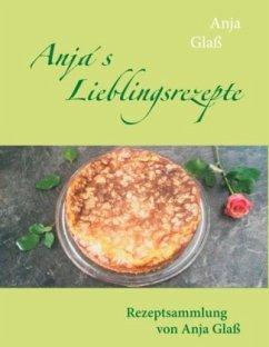 Anja´s Lieblingsrezepte - Glaß, Anja