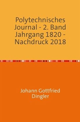 Polytechnisches Journal - Dingler, Johann-Gottfried