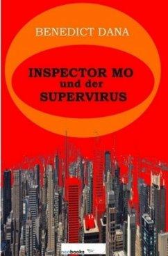 Inspector Mo und der Supervirus - Dana, Benedict