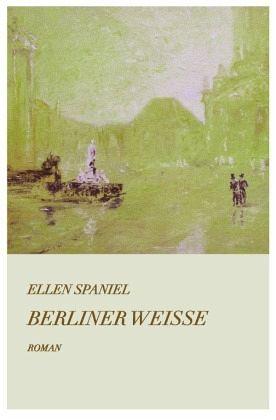Berliner Weisse - Spaniel, Ellen