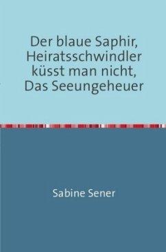 Der blaue Saphir, Heiratsschwindler küsst man nicht, Das Seeungeheuer - Sener, Sabine