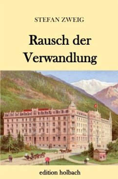 Rausch der Verwandlung - Zweig, Stefan