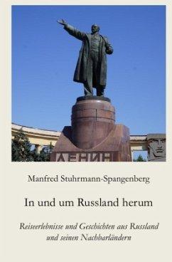 In und um Russland herum - Stuhrmann-Spangenberg, Manfred