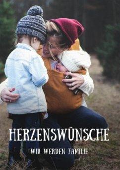 Herzenswünsche - Wir werden Familie - Nielsen, Madlen