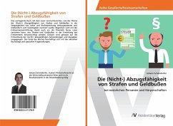 Die (Nicht-) Abzugsfähigkeit von Strafen und Geldbußen - Schöndorfer, Johann