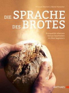 Die Sprache des Brotes - Kleinert, Michael; Kütscher, Bernd