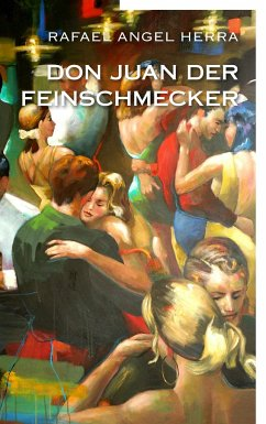Don Juan der Feinschmecker - Herra, Rafael Angel
