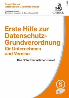 Erste Hilfe zur Datenschutz-Grundverordnung für Unternehmen und Vereine (eBook, PDF)