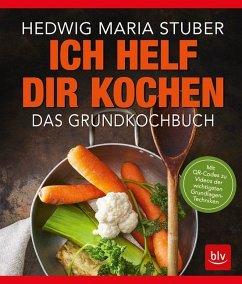 Ich helf Dir kochen - Stuber, Hedwig M.