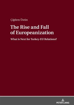 The Rise and Fall of Europeanization - Üstün, Çigdem