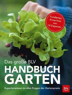 Das große BLV Handbuch Garten - Franke, Wolfram; U., A.