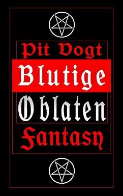 Blutige Oblaten - Vogt, Pit