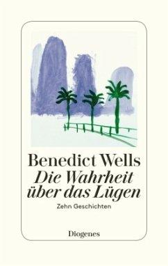 Die Wahrheit über das Lügen - Wells, Benedict