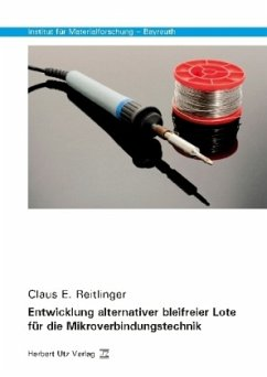 Entwicklung alternativer bleifreier Lote für die Mikroverbindungstechnik - Reitlinger, Claus E.