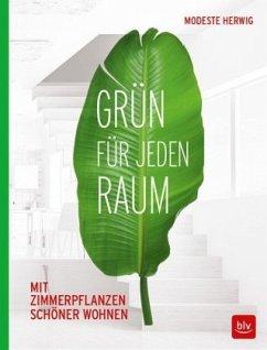 Grün für jeden Raum - Herwig, Modeste