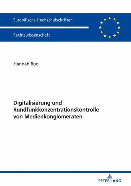 Digitalisierung und Rundfunkkonzentrationskontrolle von Medienkonglomeraten - Bug, Hannah