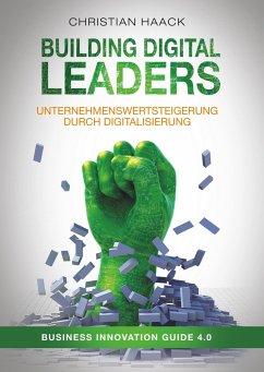Building Digital Leaders - Haack, Christian