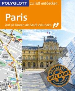 POLYGLOTT Reiseführer Paris zu Fuß entdecken - Stüben, Björn
